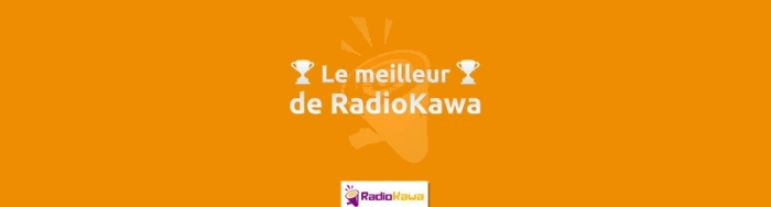 Le Meilleur de RadioKawa : un concentré de podcasts à découvrir en 20minutes